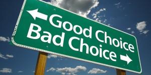 1339360477_3860_good-choice-bad-choice-sign-2